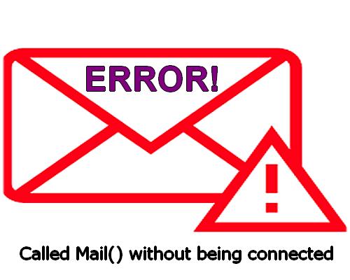 Called Mail() without being connected Hatası ve Çözümü -2021